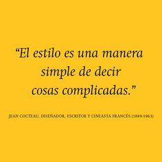 """""""El estilo es una manera simple de decir cosas complicadas."""" #JeanCocteau #Citas #Frases @Candidman"""