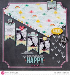 You Make Me Happy layout **Pink Paislee** - Scrapbook.com Tegan Skwiat is awesome