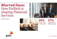 In this year's Global Fintech Survey, we polled more than 500 financial services and TMT executives worldwide and analysed their responses. Blurred Lines, Executive Summary