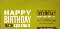 HAPPY BIRTHDAY FROM QDOBA: WE WANT TO HELP YOU CELEBRATE YOUR SPECIAL DAY
