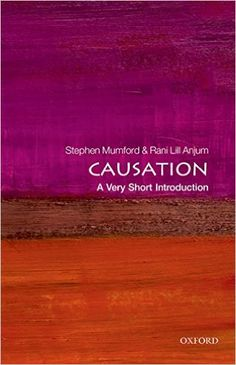 Causation: A Very Short Introduction (Very Short Introductions) - Kindle edition by Stephen Mumford, Rani Lill Anjum. Politics & Social Sciences Kindle eBooks @ Amazon.com.