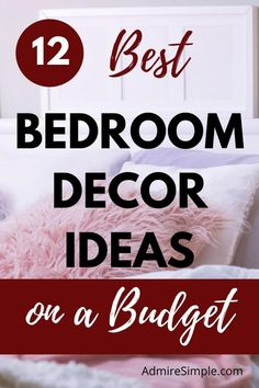 Learn how to create a cozy bedroom on a budget.