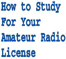 How to Study for an Amateur Radio License, Getting a Amateur Radio License…