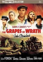 The grapes of wrath [DVD] based on the novel by John Steinbeck