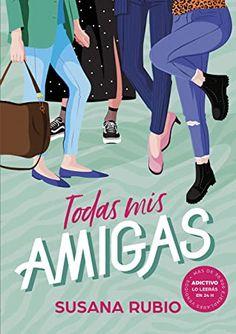 Todas mis amigas (Todas mis amigas, #1) by Susana Rubio | Goodreads