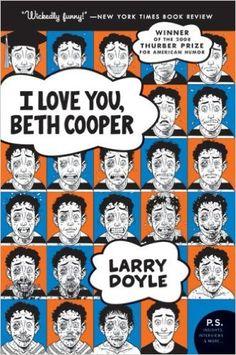 I Love You, Beth Cooper (P.S.): Larry Doyle: Amazon.com: Books