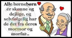 Dansk Humor - for dig med humor Cute Quotes, Getting Old, Lonely, Jokes, Wisdom, Tanker, Comics, Funny, Spas