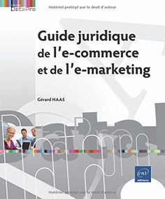 Guide juridique de l'e-commerce et de l'e-marketing de Gérard HAAS http://www.amazon.fr/dp/2746097559/ref=cm_sw_r_pi_dp_OS99vb1J6G1XF