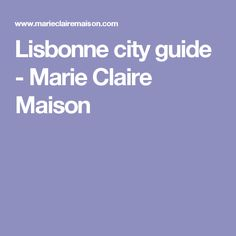 Lisbonne city guide  - Marie Claire Maison Deco, Guide, Lime Paint, Lisbon, Decor, Deko, Decorating, Decoration