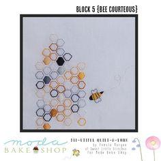 Bee-utiful QAL {Block 5 – Bee Courteous} | Moda Bake Shop | Bloglovin'