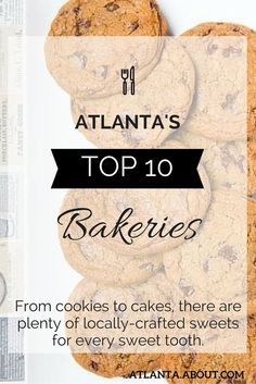 Whether you're craving cookies, cakes or chocolates, there are plenty of locally-crafted sweets in Atlanta for every sweet tooth. Here are at the top 10!