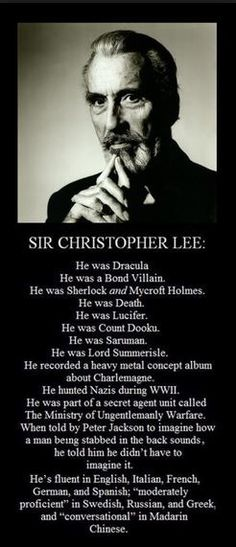 RIP---You will be very missed in this life, Sir Christopher Lee. :'(