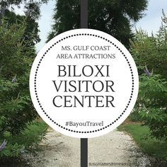 Mississippi Gulf Coast Area Family Attractions - Biloxi Visitor Center #BayouTravel
