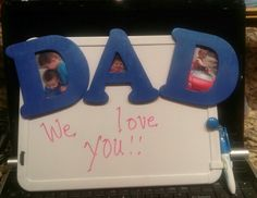 Father's day. Dry erase board for desk notes or shop notes.