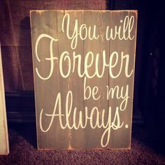 You Will Forever Be My Always - Creative Wedding Signs and Sayings to Delight Your Guests - EverAfterGuide