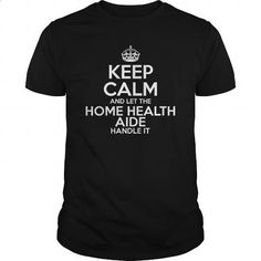 Awesome Tee For Home Health Aide - #style #sleeveless hoodies. GET YOURS => https://www.sunfrog.com/LifeStyle/Awesome-Tee-For-Home-Health-Aide-109170616-Black-Guys.html?60505