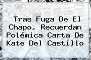 http://tecnoautos.com/wp-content/uploads/imagenes/tendencias/thumbs/tras-fuga-de-el-chapo-recuerdan-polemica-carta-de-kate-del-castillo.jpg Kate del Castillo. Tras fuga de El Chapo, recuerdan polémica carta de Kate del Castillo, Enlaces, Imágenes, Videos y Tweets - http://tecnoautos.com/actualidad/kate-del-castillo-tras-fuga-de-el-chapo-recuerdan-polemica-carta-de-kate-del-castillo/