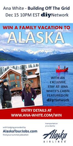 I've been dreaming of a trip to Alaska. Enter to win a trip for 4 to stay at the one and only Ana White's cabin by the lake!