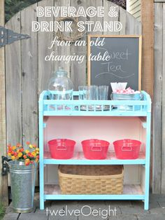 Repurpose an old changing table into a beverage stand!   I am so doing this for my back patio I just purchased a changing table for 2 dollars today