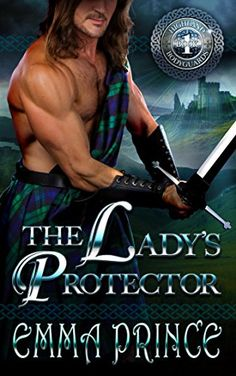 The Lady's Protector (Highland Bodyguards, Book by [Prince, Emma] Historical Romance Novels, Romance Authors, Book Series, Book 1, Book Notes, King Robert, How To Be Likeable, Got Books, Pillow Talk