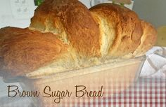 Devoid Of Culture And Indifferent To The Arts: Homey Brown Sugar Bread