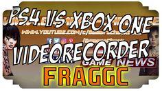 PS4 vs Xbox One, PC oder Konsole, Xbox One Videorecorder - FragGC