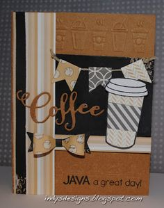 Indy's Designs: Java a Good Day--Fall Coffee Lover's Blog Hop #2