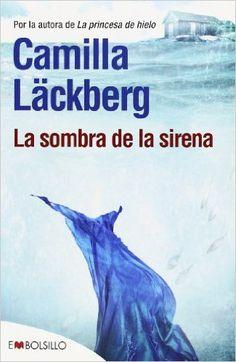 La Sombra De La Sirena - Camilla Läckberg