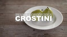 Pear & Gorgonzola Crostini by LEAFtv.