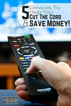 5 Devices To Help You Cut The Cord And Save Money!