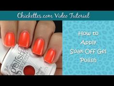 VIDEO: How to Apply Soak Off Gel Polish