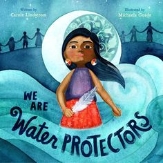 Buy We Are Water Protectors by Carole Lindstrom, Michaela Goade and Read this Book on Kobo's Free Apps. Discover Kobo's Vast Collection of Ebooks and Audiobooks Today - Over 4 Million Titles! Book Lists, Childrens Books, Books To Read, Buy Books, This Book, Teaching, Writing, Pictures, Photos