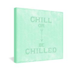 Nick Nelson Chill Or Be Chilled Gallery Wrapped Canvas