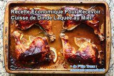 Recette Économique Pour Recevoir : Cuisse de Dinde Laquée au Miel.
