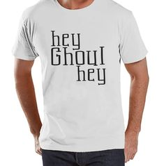 Hey Ghoul Hey - Halloween Party - Adult Halloween Costumes - Funny Mens Shirt - Mens Costume Tshirt - Mens White T-shirt - Happy Halloween