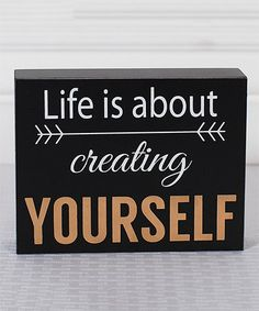 Love this 'Creating Yourself' Box Sign on #zulily! #zulilyfinds