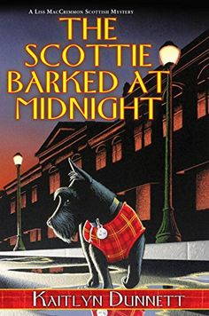 The Scottie Barked At Midnight (A Liss MacCrimmon Mystery) by Kaitlyn Dunnett http://www.amazon.com/dp/0758292872/ref=cm_sw_r_pi_dp_.aBgwb0N9VNXP