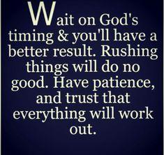 Wait on God's timing.