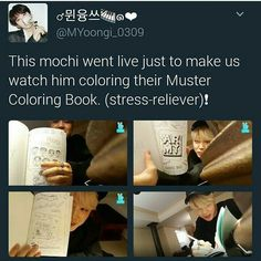 Nothing more relaxing than watchin this cute muffin coloring the Bts Muster Coloring Book!