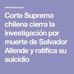 Corte Suprema chilena cierra la investigación por muerte de Salvador Allende y ratifica su suicidio