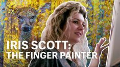 The Finger Painting Artist: How Iris Scott Made a Career Finger Painting Iris, Kevin Hill, Business Stories, Impressionist Art, The Little Prince, Finger Painting, Art Tutorials, Painting Tutorials, Artist Painting