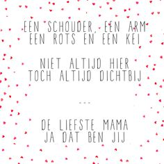 JIP. gedichtje voor je moeder #moederdag #gewoonjip #gedichtje Wise Men Say, Beste Mama, Funny Qoutes, Mamas And Papas, Mother's Day Diy, Love Pictures, Wall Quotes, Happy Mothers Day, Art Lessons