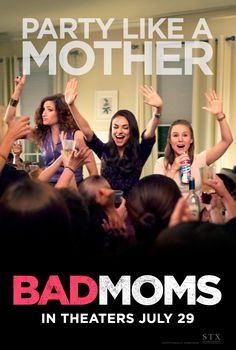 Every mom needs to let loose. Party like a mother when Bad Moms hits theaters July 29.
