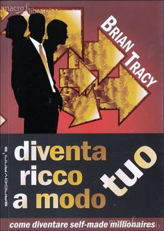 Brian Tracy - Come diventare Self-Made Millionaires - ★★★★★ Cogito Ergo Sum, Self Made Millionaire, Business Coach, Brian Tracy, My Books, Selfie, My Love, Coaching, Training