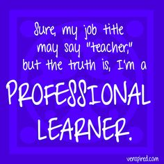 We're all professional learners.