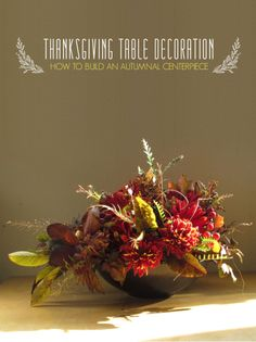 Thanksgiving Table Decor, Step by Step: How To Build a Centerpiece Apartment Therapy Tutorial