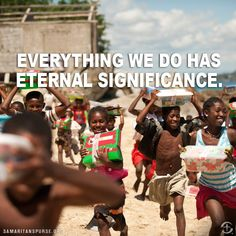 Everything we do has eternal significance. #missions