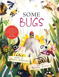 Some Bugs by Angela DiTerlizzi and Brendan Wenzel