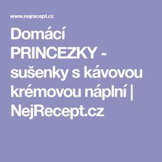 Domácí PRINCEZKY - sušenky s kávovou krémovou náplní | NejRecept.cz