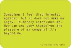 While conversing about break ups I slipped this quote in and he immediately got it!!! I love his   mind!!! *swoon* zora neale hurston.